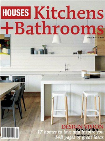 Kitchens + Bathrooms - Issue 07 (Houses)
