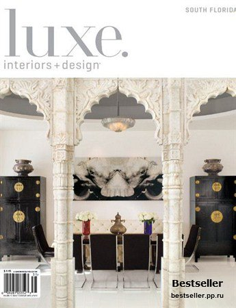 Luxe Interiors + Design - Winter 2013 (South Florida)