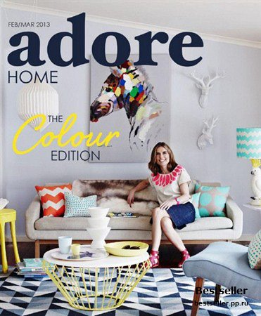 Adore Home - February/March 2013