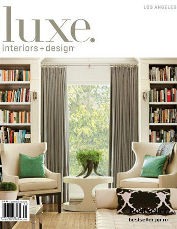 Luxe Interiors + Design - Winter 2013 (Los Angeles)