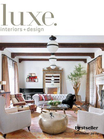 Luxe Interiors + Design - Spring 2013 (National)